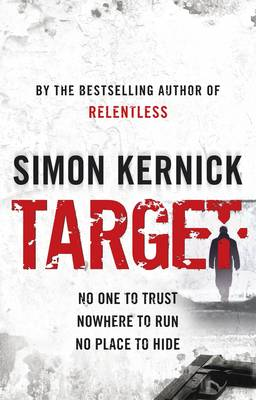Target by Simon Kernick is a Crime Novel With a Kick