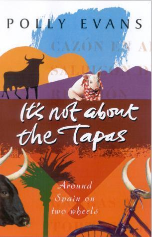 It's not about the Tapas (Polly Evans)