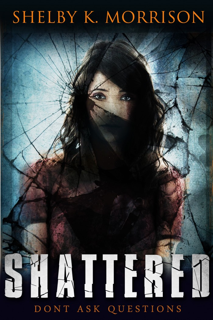 Shattered by Shelby K. Morrison