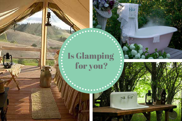 Glamping – Is it for you?