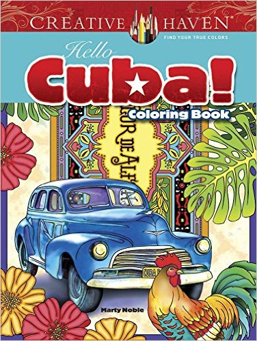 creative haven hello cuba coloring book creative haven coloring books by marty noble - Creative Haven Coloring Books