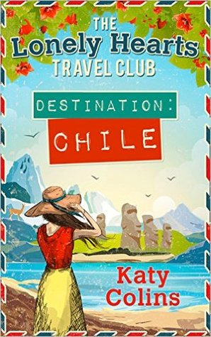 Destination Chile, Katy Colins, Author of Destination Thailand, Travel Book, Chile, Travel, Travelling, Travelling Book Junkie