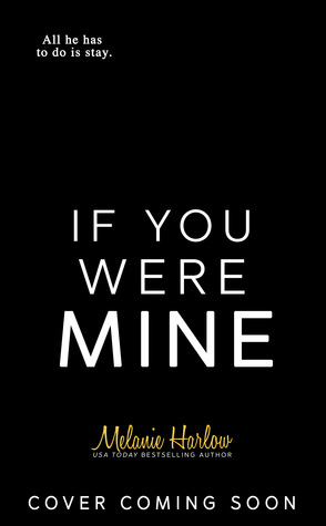 If You Were Mine, Melanie Harlow, February release, new book, publishing, Travelling Book Junkie
