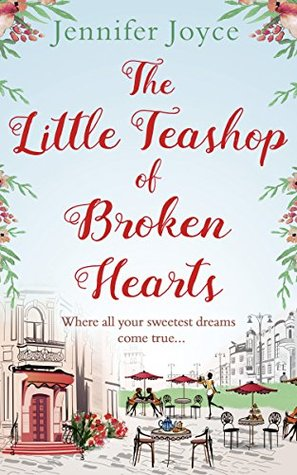 The Little Teashop of Broken Hearts, Jennifer Joyce, February release, new book, publishing, Travelling Book Junkie