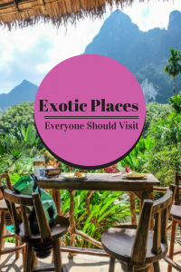 Exotic Places