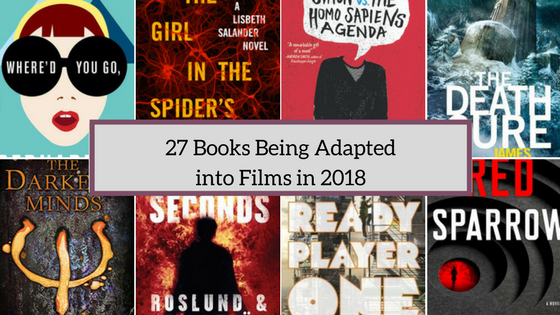 27 Books Being Transformed into Films in 2018