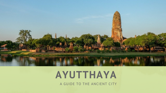 Ayutthaya: A Guide of What to See and Do in the Ancient Capital