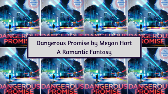 Dangerous Promise: A New Romantic Fantasy by Megan Hart