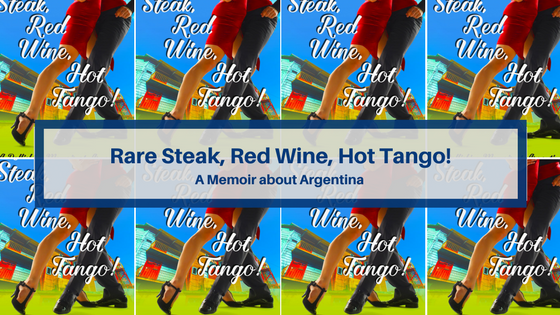 Argentina: Rare Steak, Red Wine, Hot Tango!