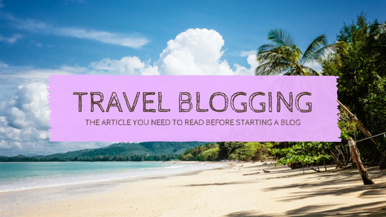 So You Want to become a Professional Travel Blogger