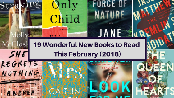 19 New Book Releases in February That You Will Absolutely Love (2018)