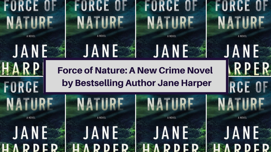 Force of Nature: The Newest Crime Novel by Bestselling Author Jane Harper