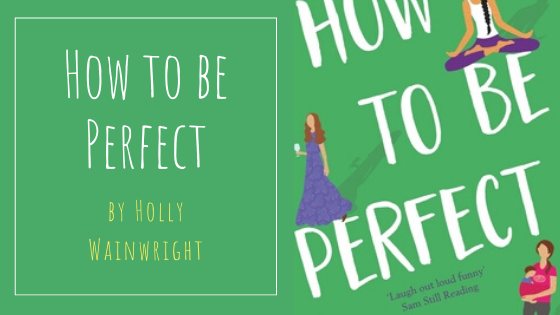 How to be perfect by Holly Wainwright. A fictional novel about the world of blogging.