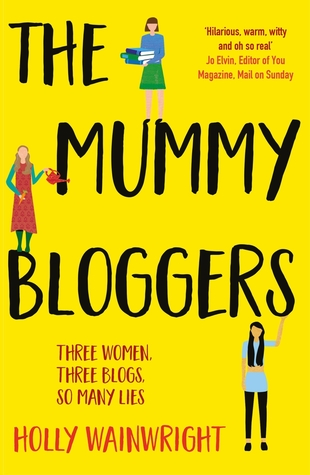 The mummy bloggers by Holly Wainwright follows the lives of three women and their blogs.