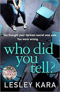 Who did you tell? by Bestselling author, Lesley Kara