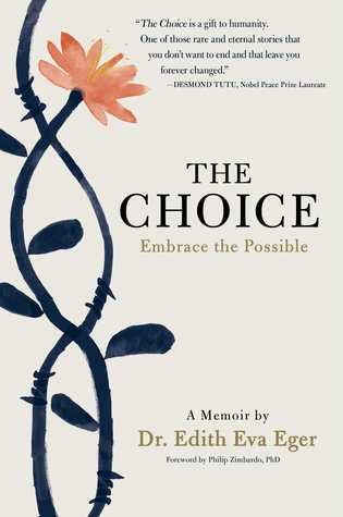 The Choice by Edith Eva Eger, a memoir about Auschwitz