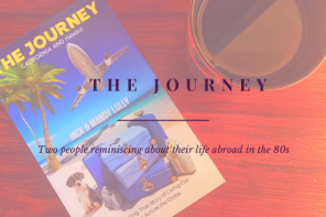 The Journey: A guide to moving to California and Hawaii back in the 80s by Jack and Mandy Lully