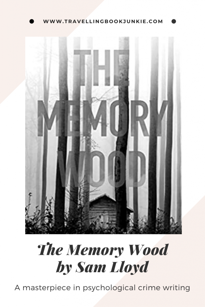 The Memory Wood by SAm Lloyd is a masterpiece in psychological crime writing. It is captivating and enthralling; a must read! Not sure? Read the full review via @tbookjunkie