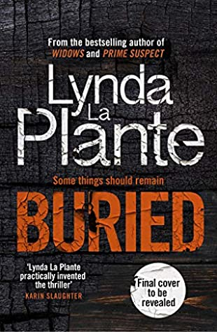 Buried by Lynda La Plante, the first of a brand new series