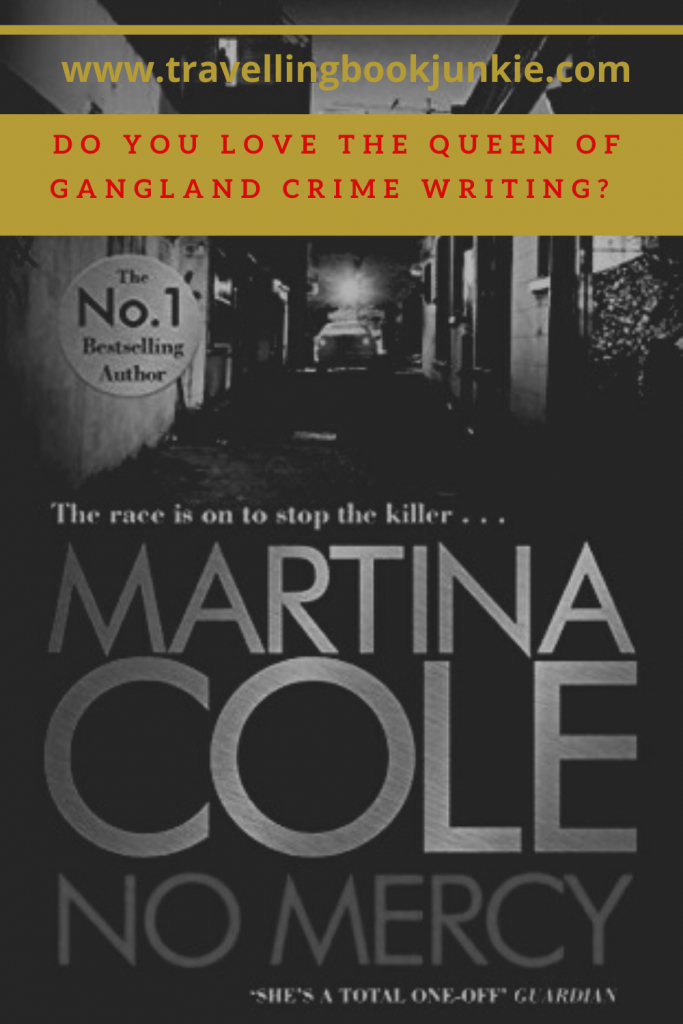 No Mercy by Martina Cole, t he queen of gangland crime writing in the UK. Read my full review @tbookjunkie to find out what I really thought of this #crime #fiction novel.