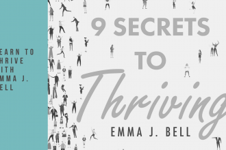 9 Secrets to thriving by Emma J. Bell is an audible original that will help you to go from simply surviving to thriving.