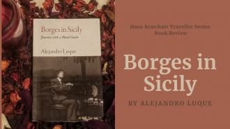 A review of Borges in Sicily by Alejandro Luque. This travelogue will take you around the Italian island highlighting not only the towns and cities but also the literature, art and culture of the country.