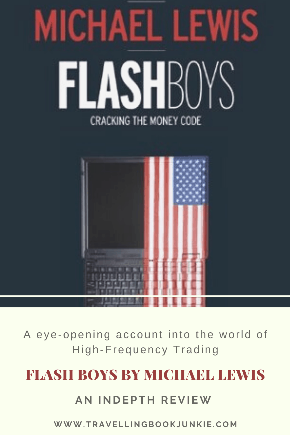 Flash Boys by Michael Lewis is an eye-opening account of high-frequency trading in the US. This book will make you question your financial advisors. Read the full review via @tbookjunkie