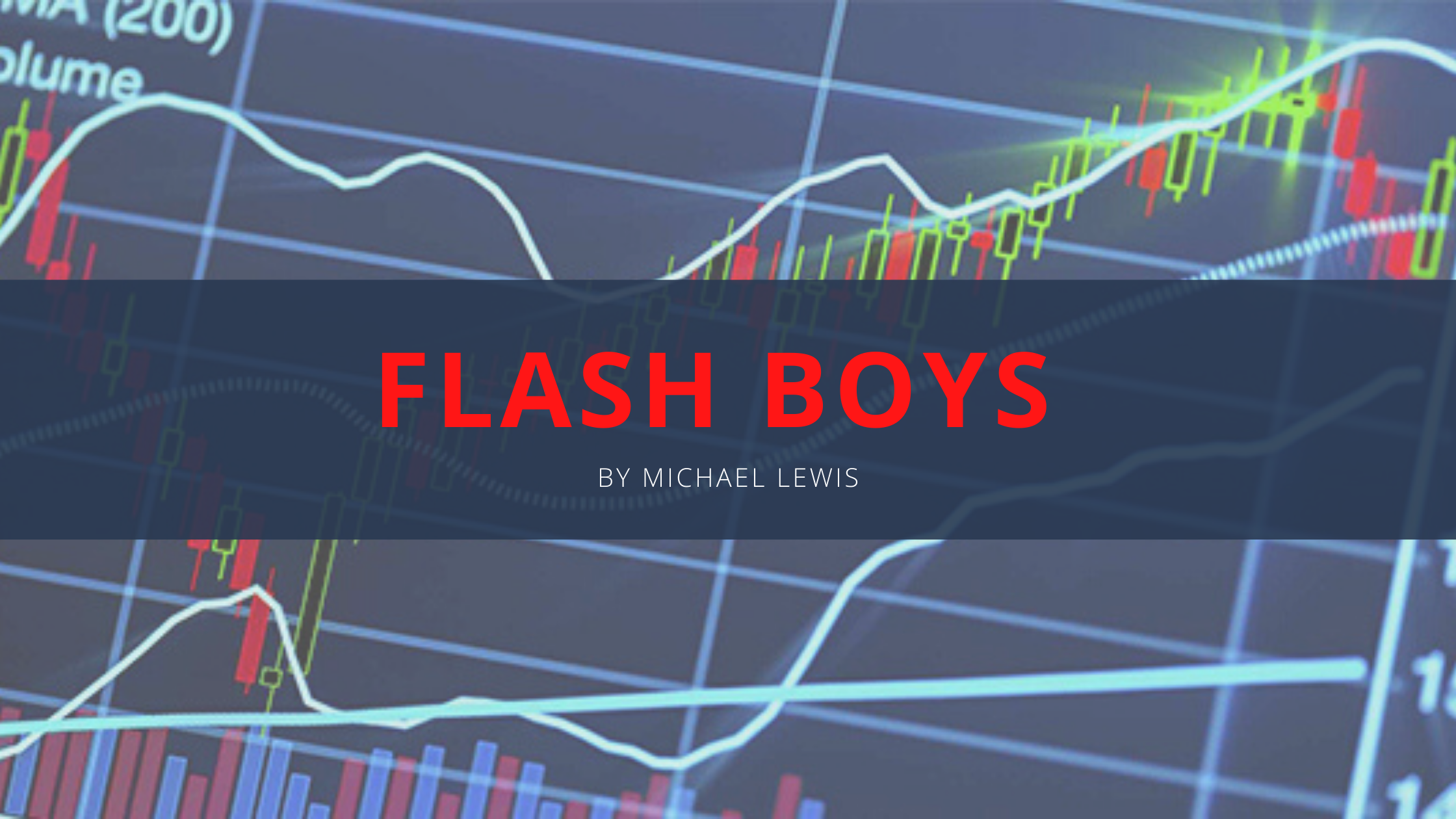 Flash Boys by Michael Lewis. A review of the book highlighting the corruption within the stock market in the United States