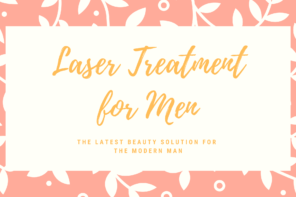 Laser Treatment for the modern man
