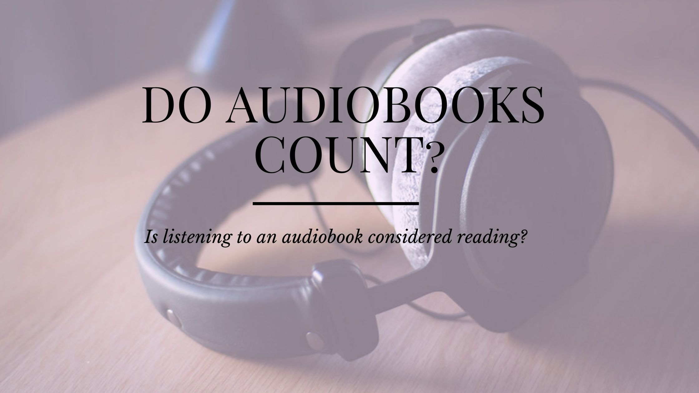 Do audiobooks count? Does listenning to an audiobook count as reading? via @tbookjunkie
