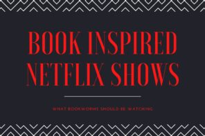 What to watch on Netflix if you are a bookworm. From romance and drama to horror all of these shows are based on books. Via @tbookjunkie