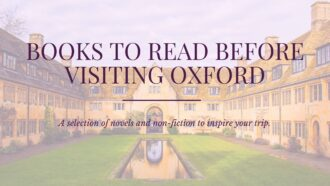 Books to read before visiting Oxford, offering a selection of fictional and non-fictional reads via @tbookjunkie