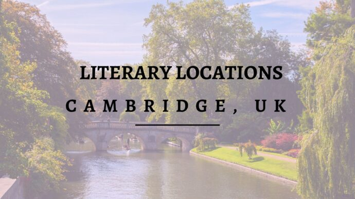 Literary Locations for a staycation in the UK takes us to Cambridge