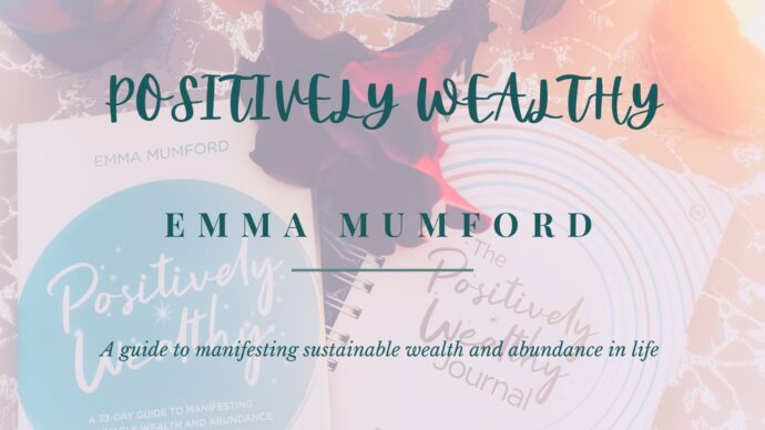 Positively Wealthy by Emma Mumford is a guide to manifesting the life we deserve. A life of wealth and abundance.