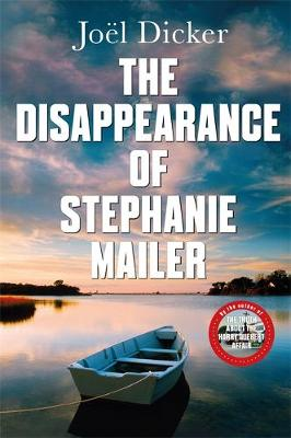 The Disappearance of Stephanie Mailer by Joel Dicker