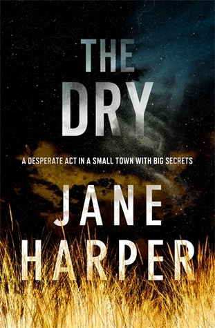 The Dry, the first crime novel by Jane Harper