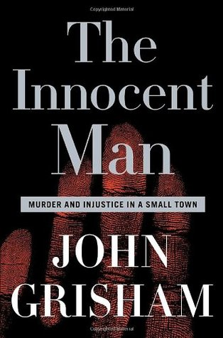 The innocent man by John Grisham is a non fictional true story which now features on Netflix