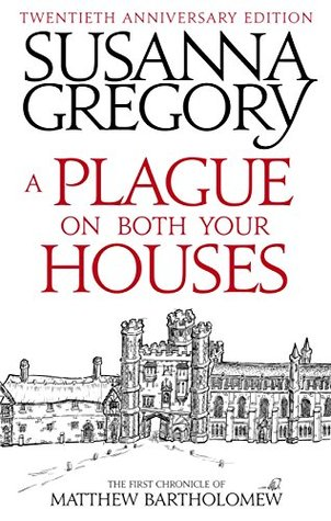A Plague on both your houses by Susanna Gregory is the first in a series of novels set in Cambridge