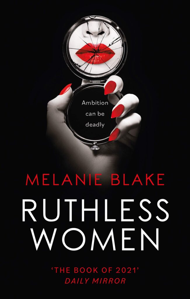 Ruthless Women is the latest novel by Melanie Blake. Set to shock and filled to the brim with Scandal this could be the book of 2021