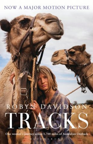 Tracks by Robyn Davidson recounts her time in the Australian Deserts with only her camels for company