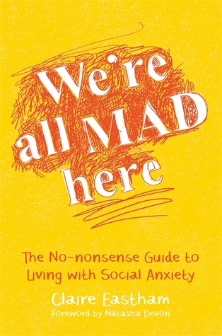 We're all mad here is a great source of reading material for those struggling with anxiety