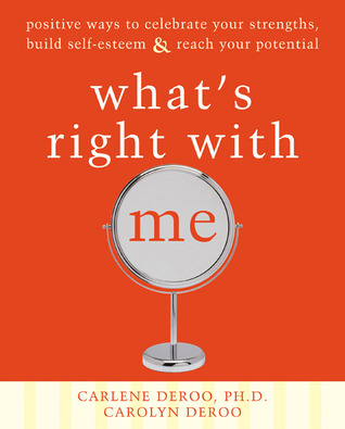 What's right with me a book to improve your self-esteem and reading this is a great source of therapy
