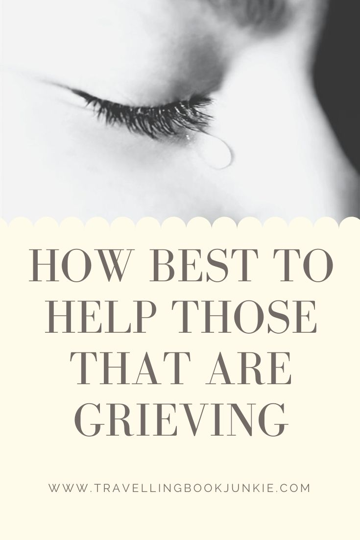 How best to help those that are grieving via @tbookjunkie