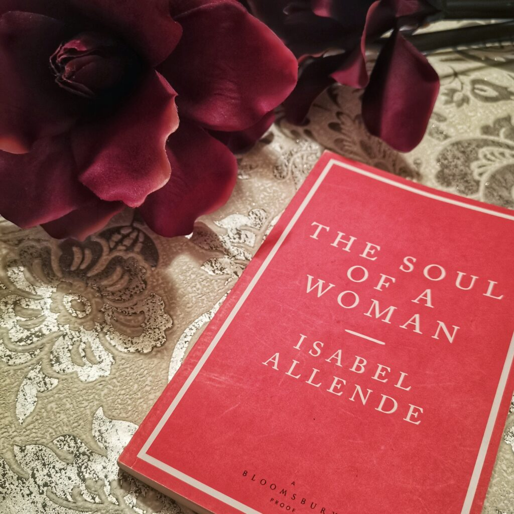 The Soul of a Woman by Isabel Allende is a book that reflects on her fight for equal rights and how feminism has progressed.