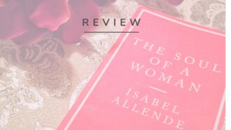 The Soul of a Woman by Isabel Allende looks at the true meaning of feminism and how the movement has progressed over the last few decades. Read a full review via @tbookjunkie