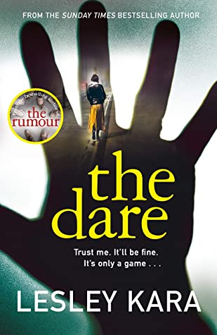 The Dare by Lesley Kara is an intense crime novel