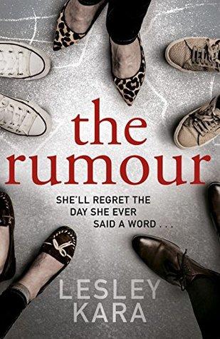 The Rumour is Lesley Kara's first novel.