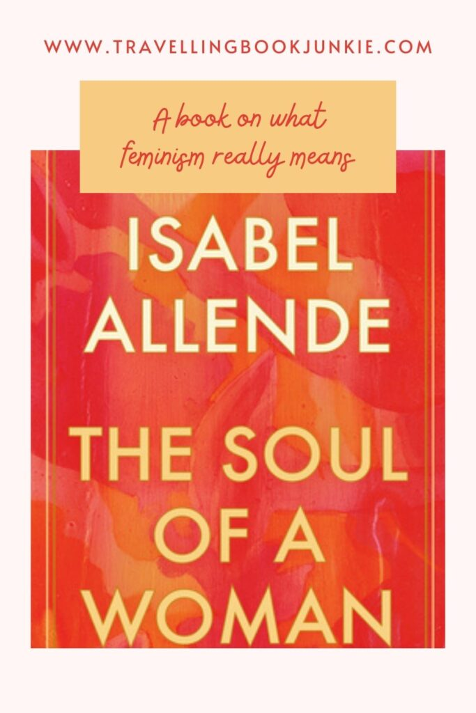 The Soul of a Woman by Isabel Allende is a book that looks at how feminism has changed over the last few decades both in Chile and across the world. It also looks at what work still needs to be done. Read the full review via @tbookjunkie
