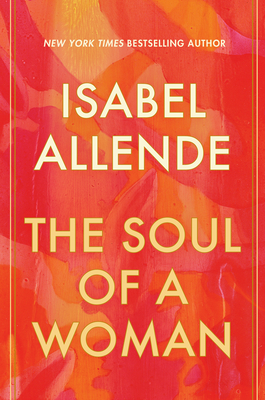 The Soul of a Woman by Isabel Allende looks at how feminism has progressed over her lifetime