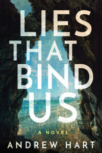 Lies That Bind Us by Andrew Hart